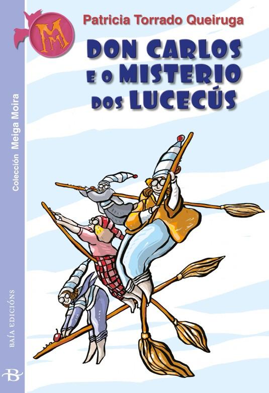 Don Carlos e o misterio dos lucecús