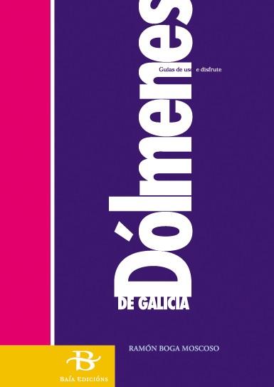 Dólmenes de Galicia. Arquitectura das grandes pedras