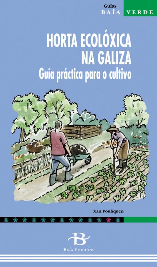 Horta ecolóxica na Galiza. Guía práctica para o cultivo