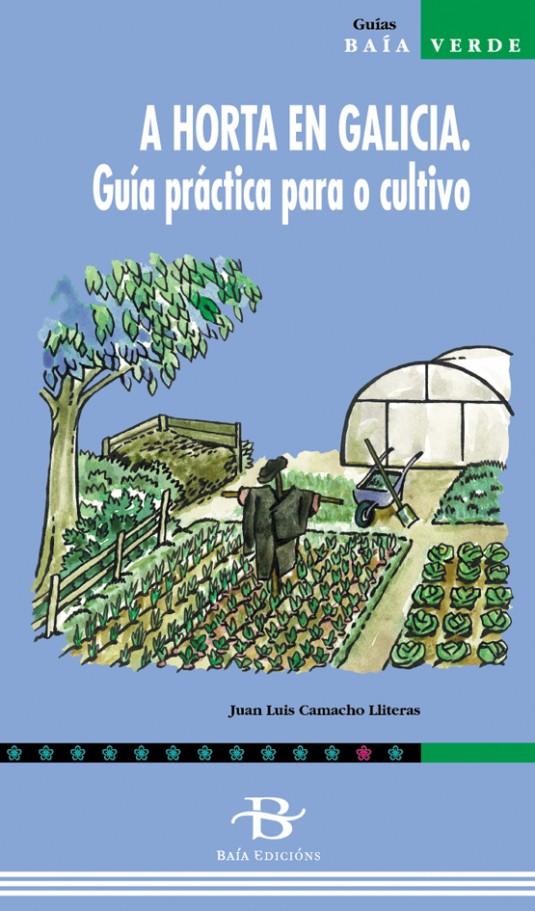 A horta en Galicia. Guía práctica para o cultivo