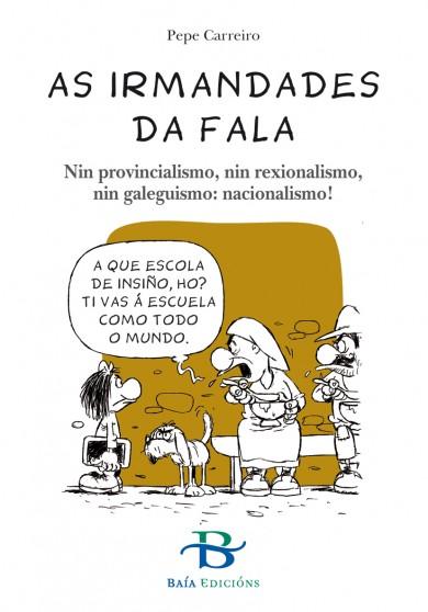 As Irmandades da Fala. Nin provincialismo, nin rexionalismo, nin galeguismo: nacionalismo!