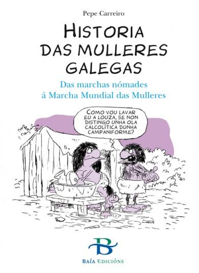 Historia das mulleres galegas. Das marchas nómades á Marcha Mundial das Mulleres