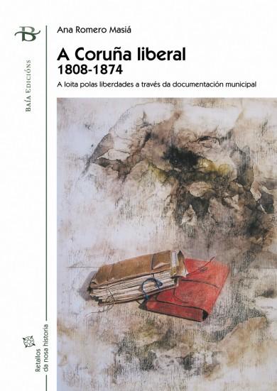 A Coruña liberal 1808-1874