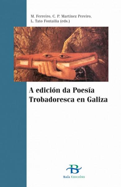 A edición da Poesía Trobadoresca en Galiza