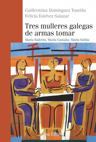 Tres mulleres galegas de armas tomar